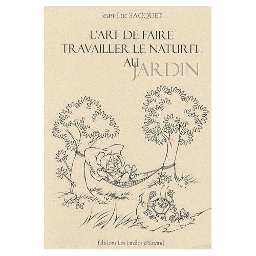 L'art de faire travailler le naturel au jardin